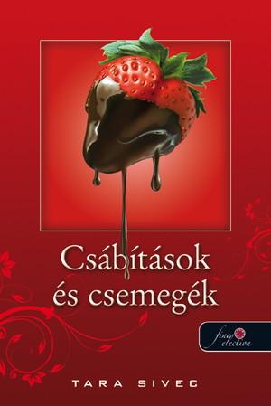 Tara Sivec: Csábítások és Csemegék (Csokoládéimádók 1.)