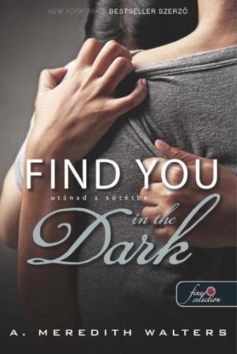 A. Meredith Walters: Utánad a sötétbe
