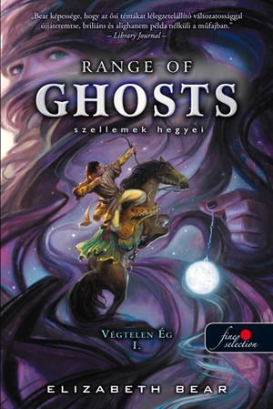 Elizabeth Bear: Range of Ghosts – Szellemek Hegyei