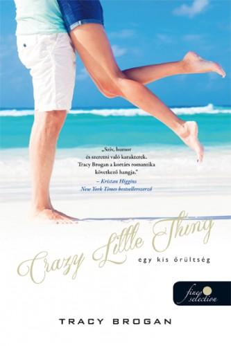 Tracy Brogan: Crazy Little Thing – Egy kis őrültség (Bell Harbor 1.)