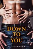 M. Leighton: Down to you - Rajtad áll (Rossz fiúk 1.)