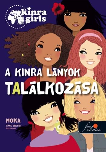 Moka: Kinra Girls 1. A KINRA lányok találkozása