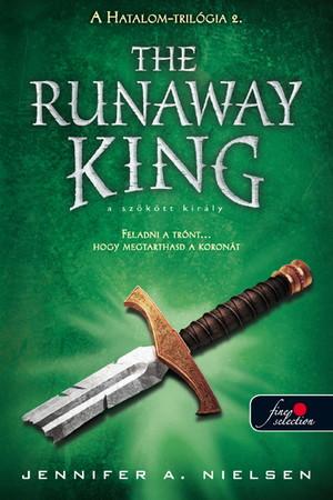 Jennifer A. Nielsen: The Runaway King – A szökött király (Hatalom trilógia 2.)
