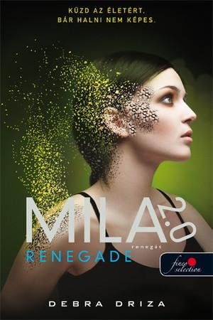 Debra Driza: Renegade – Renegát (Mila 2.0 2.)