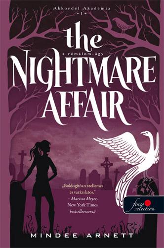 Mindee Arnett: The Nightmare Affair – A Rémálom-ügy (Akkordél Akadémia 1.)