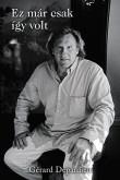 Gerard Depardieu, Lionel Duroy: Ez már csak így volt