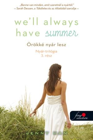 Jenny Han: We'll Always Have Summer – Örökké nyár lesz (Nyár trilógia 3.)