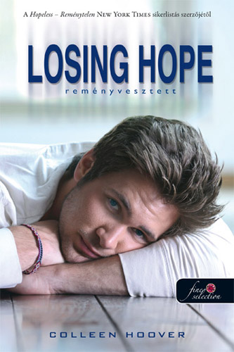 Colleen Hoover: Losing Hope – Reményvesztett (Reménytelen 2.)