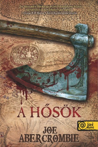 Joe Abercrombie: A Hősök (First Law World 2.)