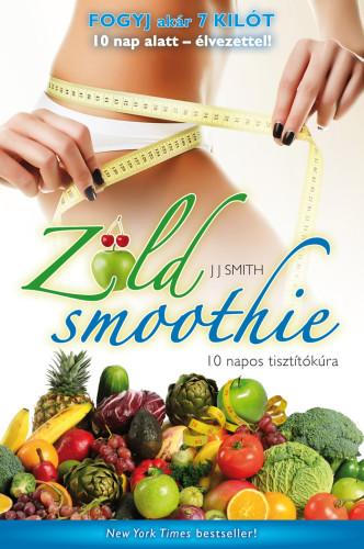 J. J. Smith: Zöld smoothie – 10 napos tisztítókúra