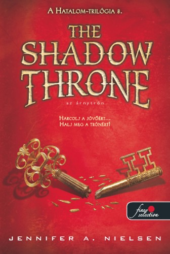 Jennifer A. Nielsen: The Shadow Throne – Az Árnytrón (Hatalom trilógia 3.)