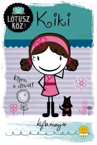 Kyla May: Kiki – Éljen a divat! (Lótusz köz 1.)