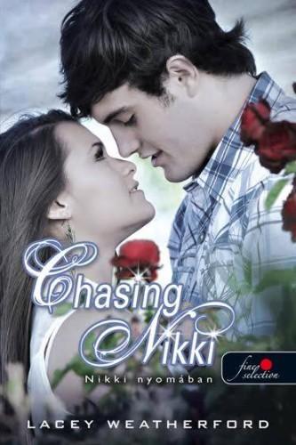 Lacey Weatherford: Chasing Nikki – Nikki nyomában (Nikki nyomában 1.)