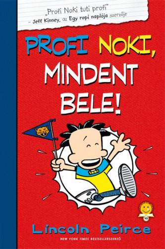 Lincoln Peirce: Profi Noki kalandjai 4. Mindent bele!