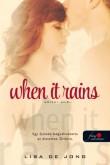 Lisa De Jong: When It Rains - Amikor esik... (Eső 1.)