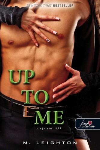 M. Leighton: Up to Me – Rajtam áll (Rossz fiúk 2.)