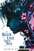 Maggie Stiefvater: Blue Lily, Lily Blue - Kék liliom (A Hollófiúk 3.)