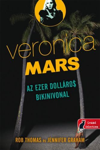 Rob Thomas, Jennifer Graham: Az ezer dolláros bikinivonal