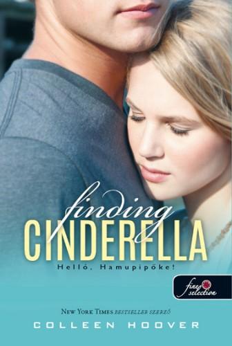 Colleen Hoover: Finding Cinderella – Helló, Hamupipőke! (Reménytelen 2.5)
