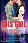 Colleen Hoover: This Girl - Ez a lány (Szívcsapás 3.)