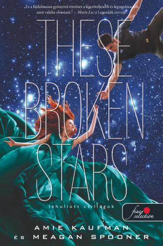 Amie Kaufman, Meagan Spooner: These Broken Stars – Lehullott csillagok (Lehullott csillagok 1.)