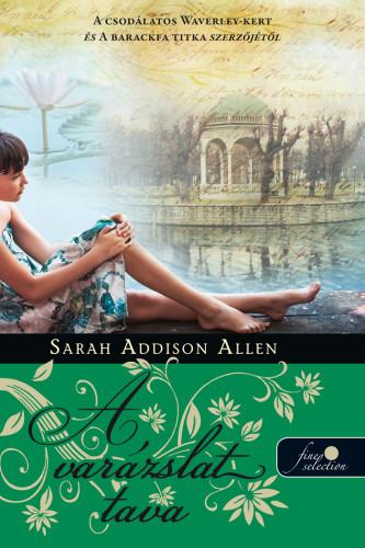 Sarah Addison Allen: Lost Lake – A varázslat tava
