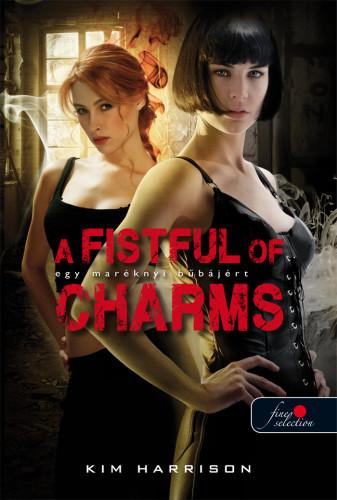 Kim Harrison: A Fistful of Charms – Egy maréknyi bűbájért (Hollows 4.)