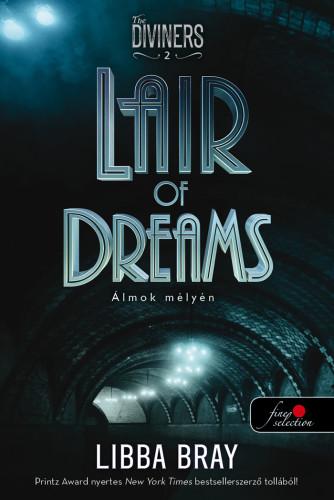Libba Bray: Lair of Dreams – Álmok mélyén (A látók 2.)