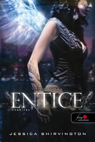Jessica Shirvington: Entice – Csábítás (Violet Eden Krónikák 2.)