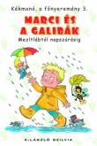 K. László Szilvia: Kékmanó, a főnyeremény 3. - Marci és a galibák. Mezítlábtól napszúrásig