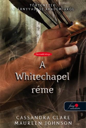 Cassandra Clare, Maureen Johnson: The Whitechapel Fiend – A Whitechapel réme