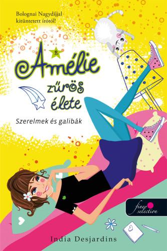 India Desjardins: Szerelmek és galibák (Amélie zűrös élete 2.)