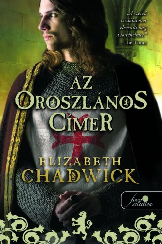 Elizabeth Chadwick: Az oroszlános címer