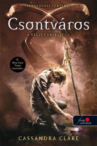 Cassandra Clare: A végzet ereklyéi 1. – Csontváros
