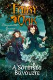Elisabetta Gnone: Fairy Oak 2. - A sötétség bűvölete