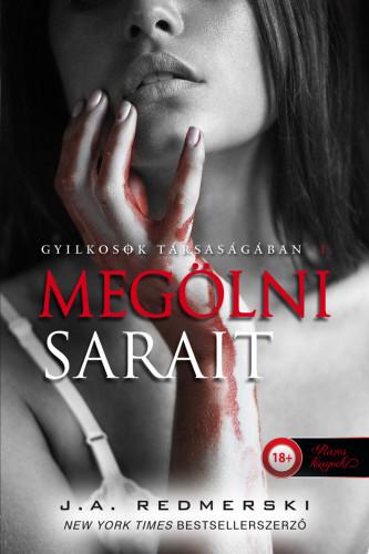 J.A. Redmerski: Megölni Sarait (Gyilkosok társaságában 1.)