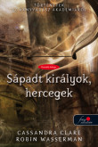 Cassandra Clare, Robin Wasserman: Pale Kings and Princes - Sápadt királyok, hercegek
