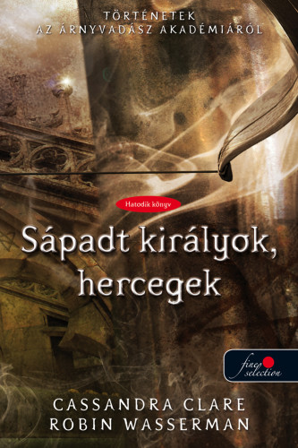 Cassandra Clare, Robin Wasserman: Pale Kings and Princes – Sápadt királyok, hercegek