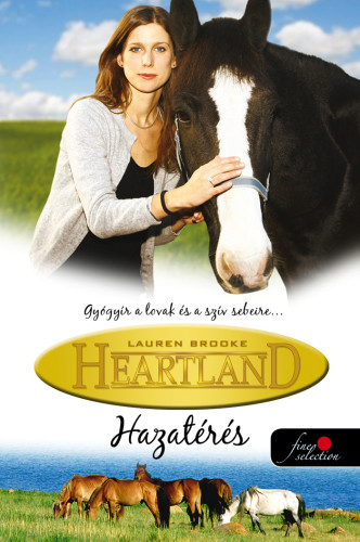Lauren Brooke: Coming Home – Hazatérés (Heartland 1.)