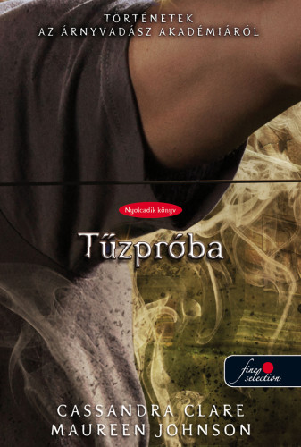 Cassandra Clare, Maureen Johnson: The Fiery Trial – Tűzpróba