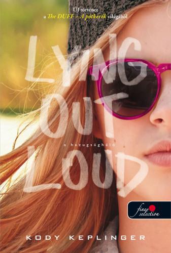 Kody Keplinger: Lying Out Loud – A hazugságháló (The DUFF 2.)