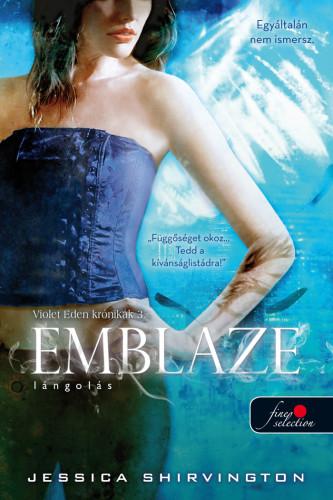 Jessica Shirvington: Emblaze – Lángolás (Violet Eden krónikák 3.)