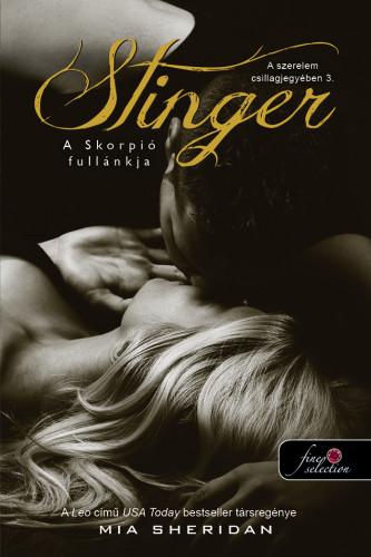 Mia Sheridan: Stinger – A Skorpió fullánkja (A szerelem csillagjegyében 3.)