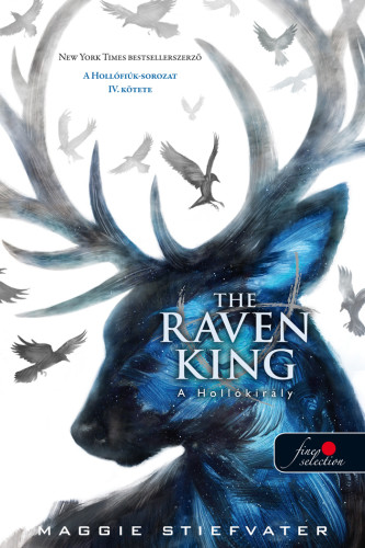 Maggie Stiefvater: The Raven King – A Hollókirály (A Hollófiúk 4.)