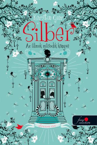 Kerstin Gier: Silber – Az álmok második könyve (Silber 2.)