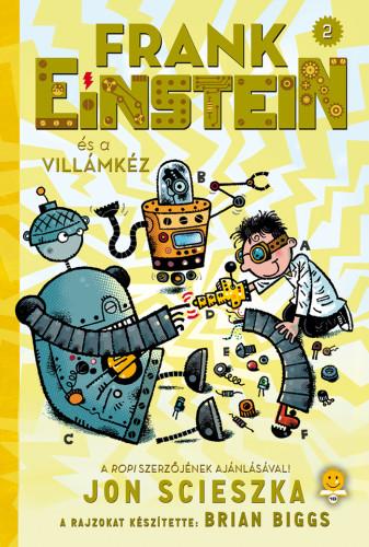 Jon Scieszka: Frank Einstein és a Villámkéz (Frank Einstein 2.)