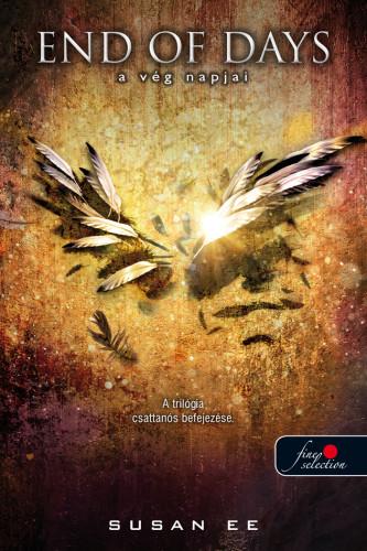 Susan Ee: End of Days – A vég napjai (Angelfall 3.)