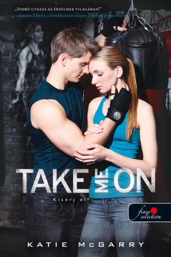 Katie McGarry: Take Me On – Kísérj el! (Feszülő húr 4.)