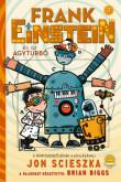 Jon Scieszka: Frank Einstein és az Agyturbó (Frank Einstein 3.)