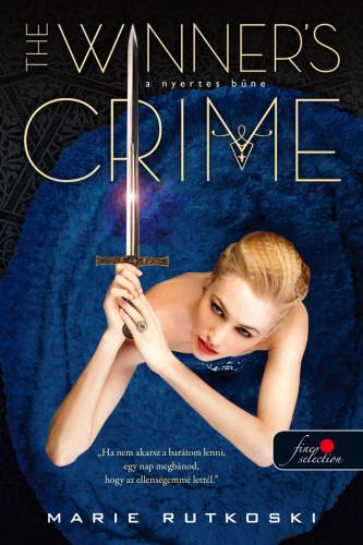 Marie Rutkoski: The Winner's Crime – A nyertes bűne (A nyertes trilógia 2.)